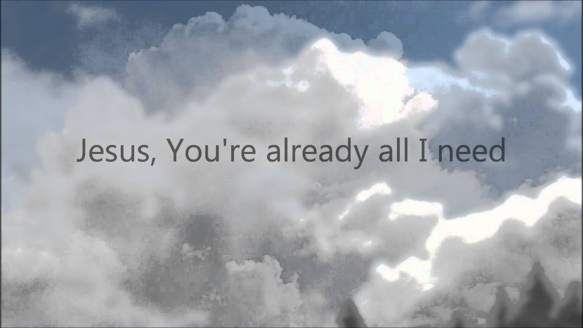 Already all I need [lyrics] - Christy Nockels