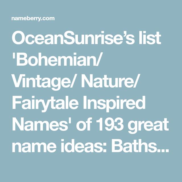 Oceansunrise S List Bohemian Vintage Nature Fairytale Inspired Names Of 193 Great Name Ideas Bathsheba Shepar Aesthetic Names Bohemian Baby Names Names