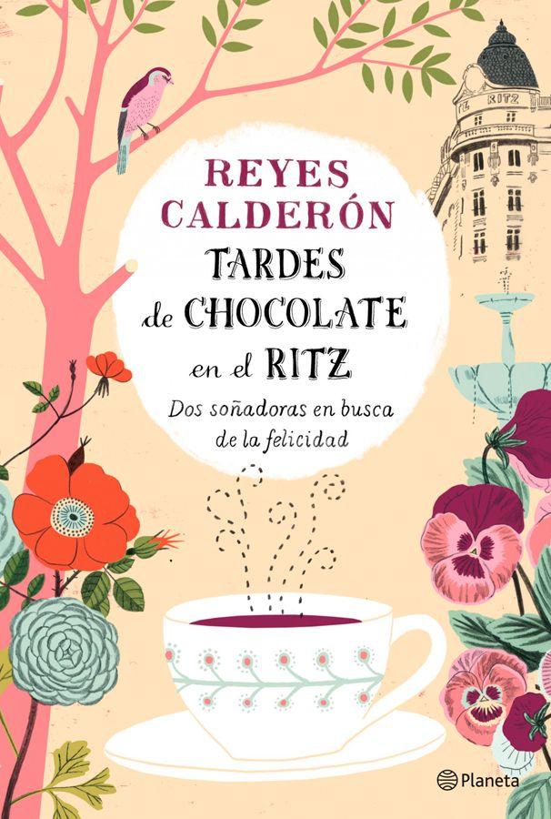 Tardes de chocolate en el Ritz por reyescalderon | abr 1, 2014 | Libros