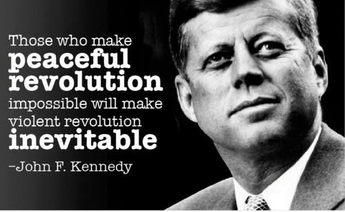 Image result for jfk those who make peaceful