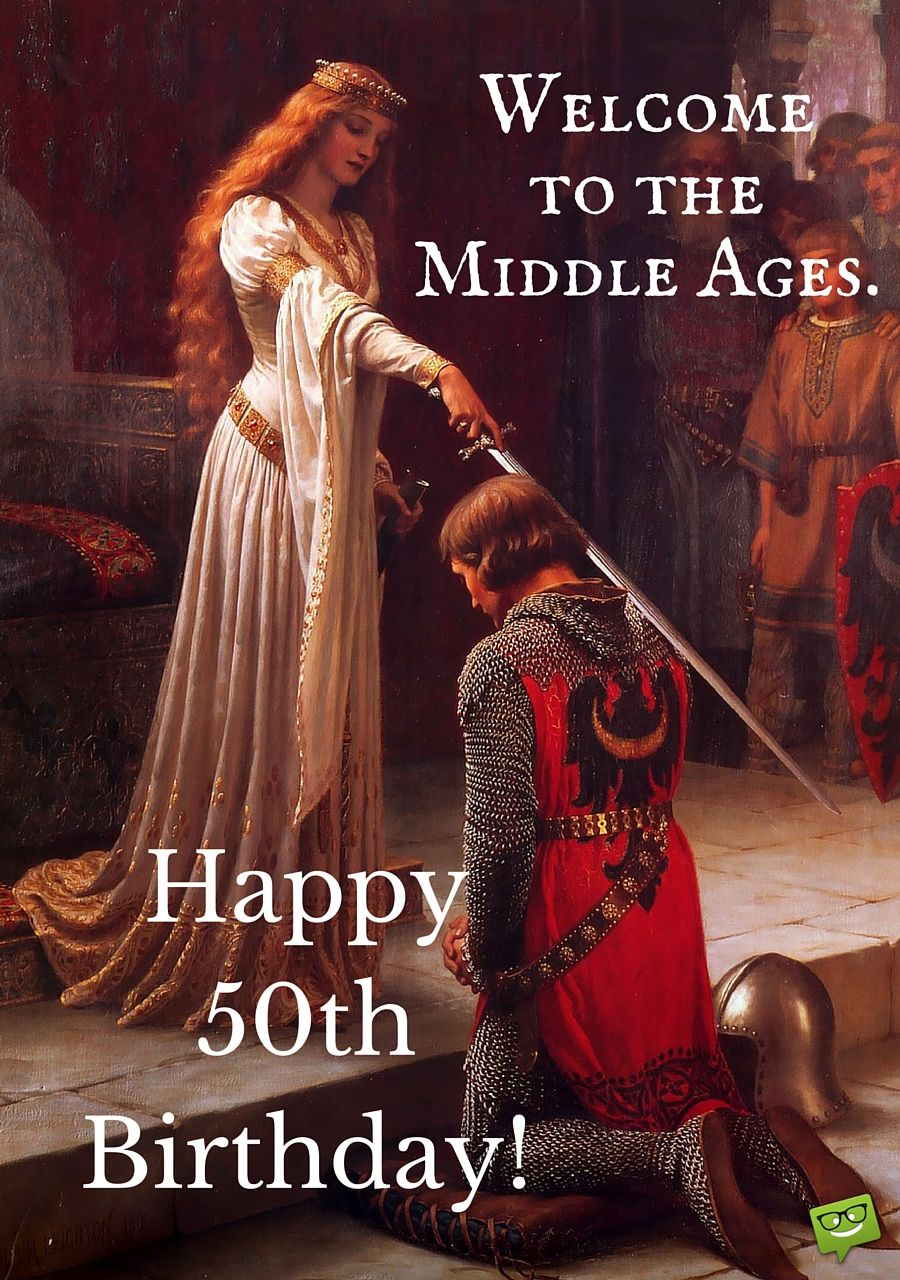 Happy 50th birthday | Happy 50th birthday, Middle ages and ...