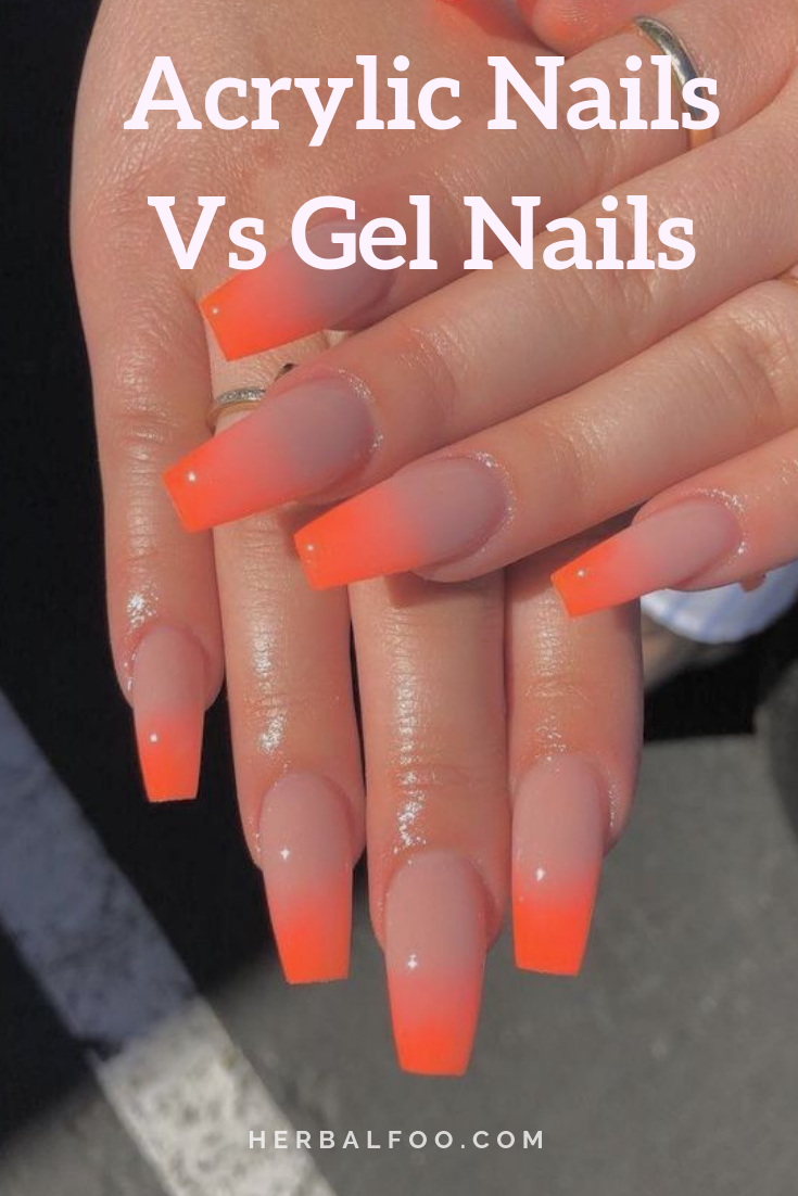 Acrylic Nails Vs Gel Nails Ultimate Decision Making Guide Ombre Acrylic Nails Coffin Nails Designs Orange Ombre Nails