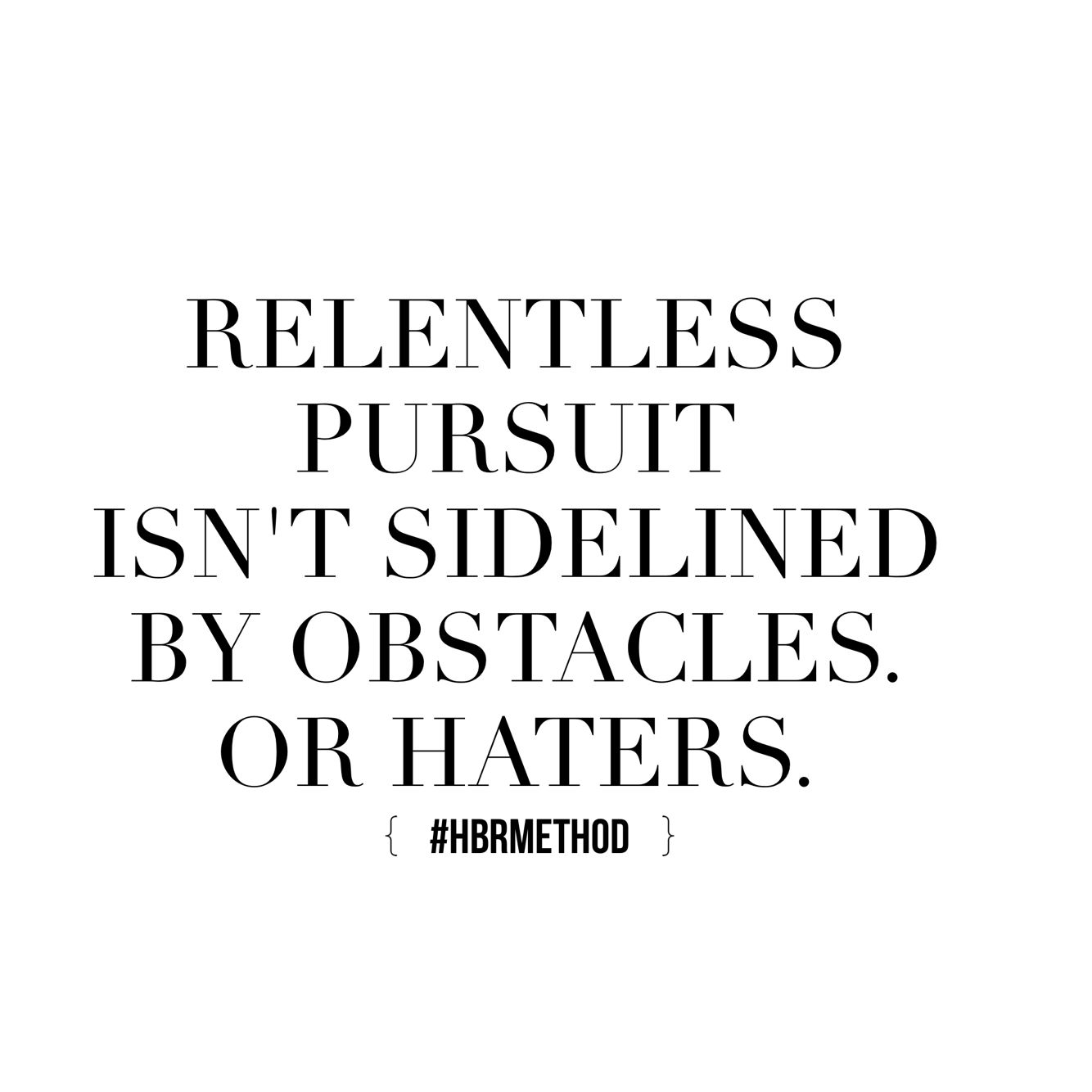 Hustle Quotes Hvrmethod Relentless Pursuit The Hustle Quote Quotes