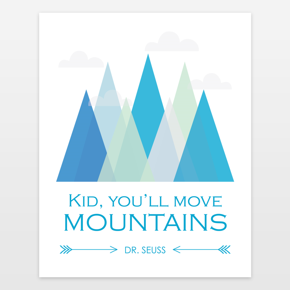 Dr Seuss Quote Kid Youll Move Mountains Blue Art Print By