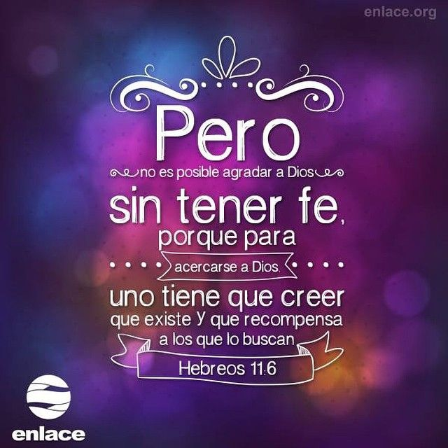 Acércate A Dios Con Fe Y él Te Recompensará Enlacetv Palabra De Dios Biblia Palabra De Vida Frases Espirituales