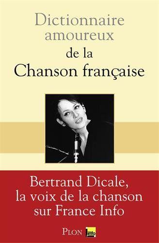 Dictionnaire Amoureux De La Chanson Francaise De Bertrand Dictionnaire Amoureux Chansons Francaises Chanson