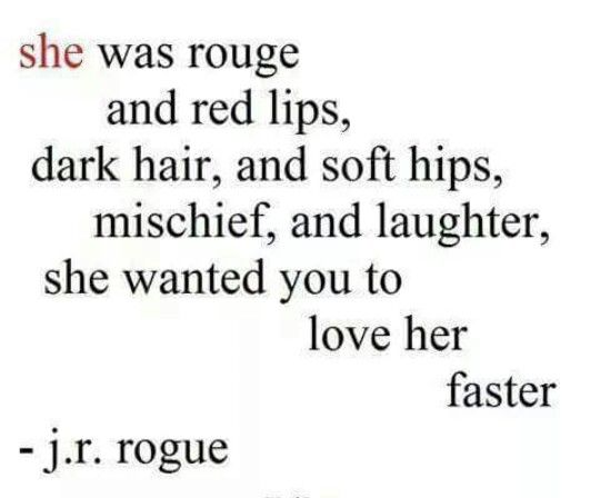 She Was Rouge And Red Lips Dark Hair And Soft Hips Mischief