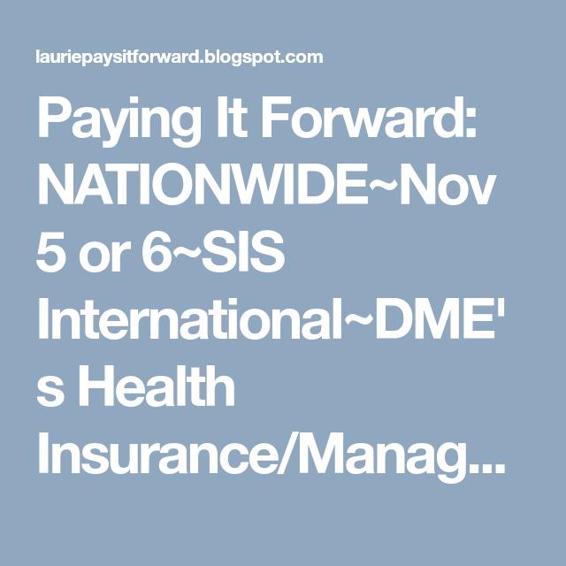 Nationwide Nov 5 Or 6 Sis International Dme S Health Insurance
