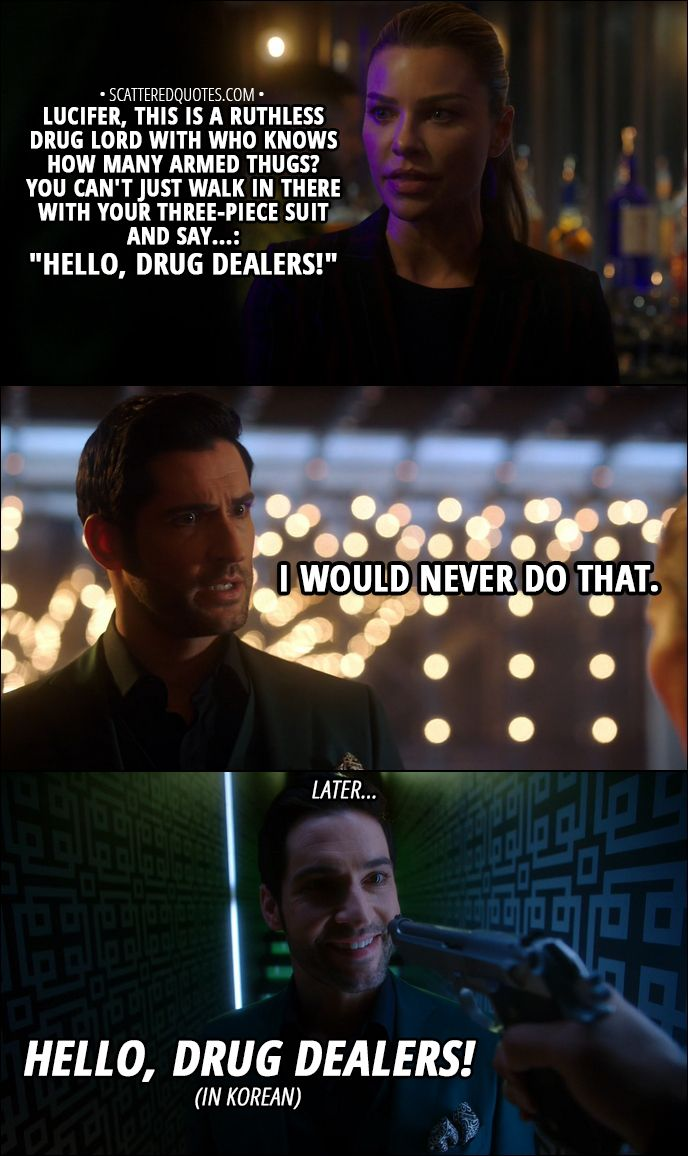 Quote From Lucifer X  E   Chloe Decker Lucifer This Is A Ruthless Drug Lord