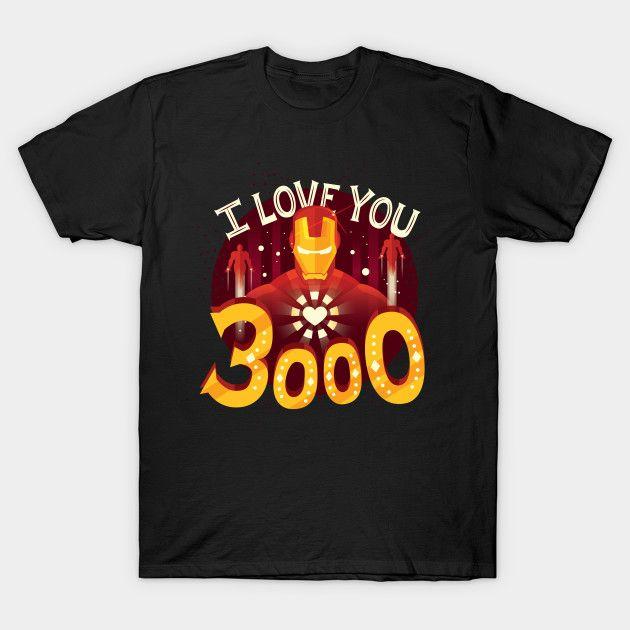 Love You 3000 Eg Ron Man Design Ideas For Men For Woman For Kids Avengers Clo Shirts