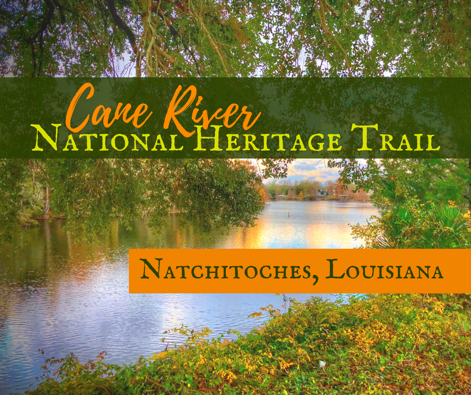 Natchitoches, Louisiana & the Cane River Heritage Trail