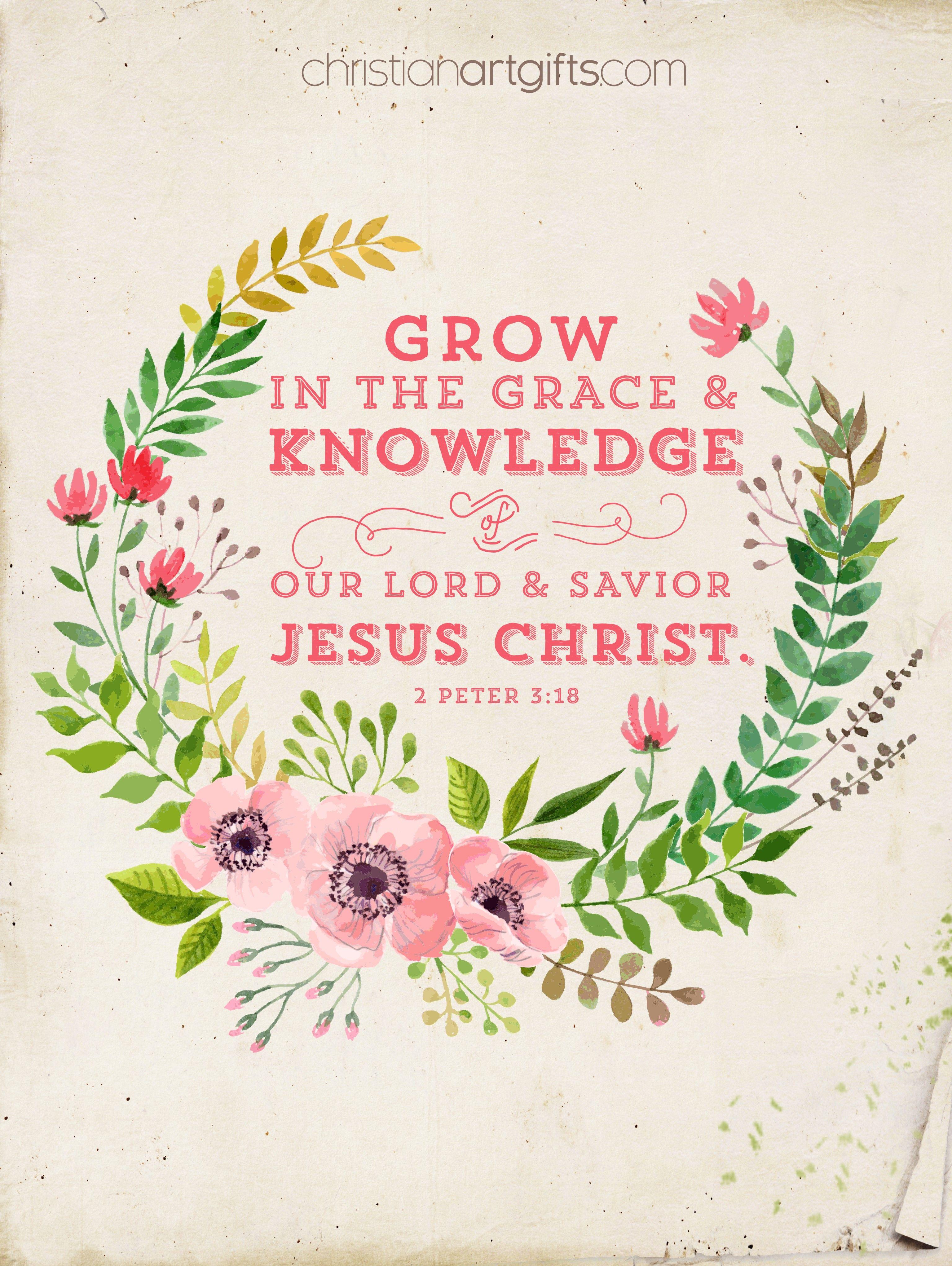 2 Peter 3:18 | Lord Jesus Saves︵‿ † | Pinterest | Bible, Scriptures ...