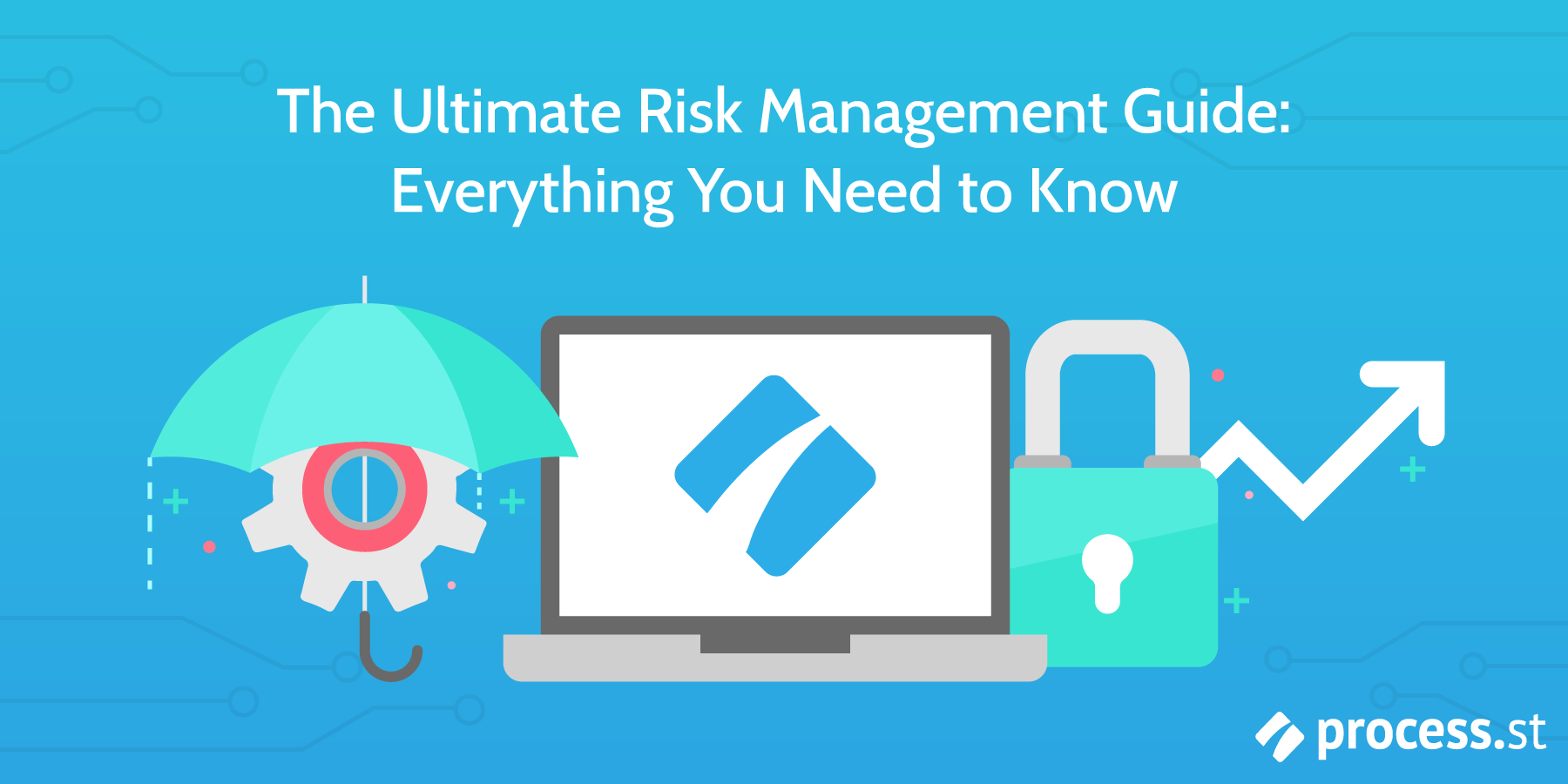 The Ultimate Risk Management Guide Everything You Need to