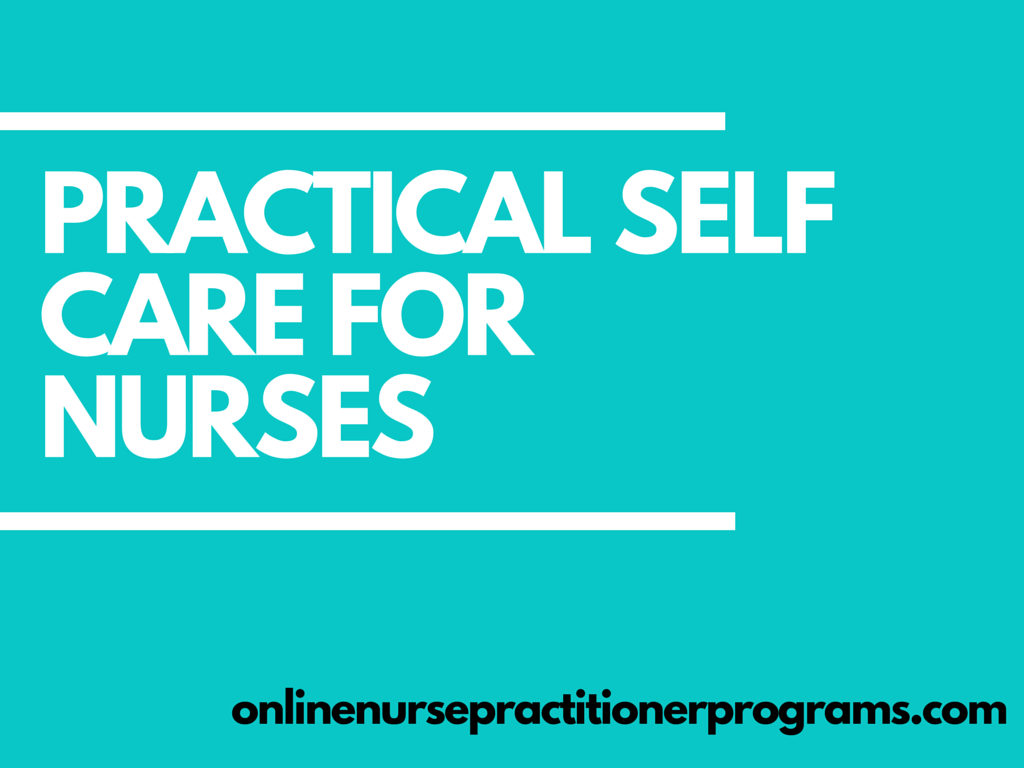 Practical Self Care Tips for Nurses (With images) Nurse