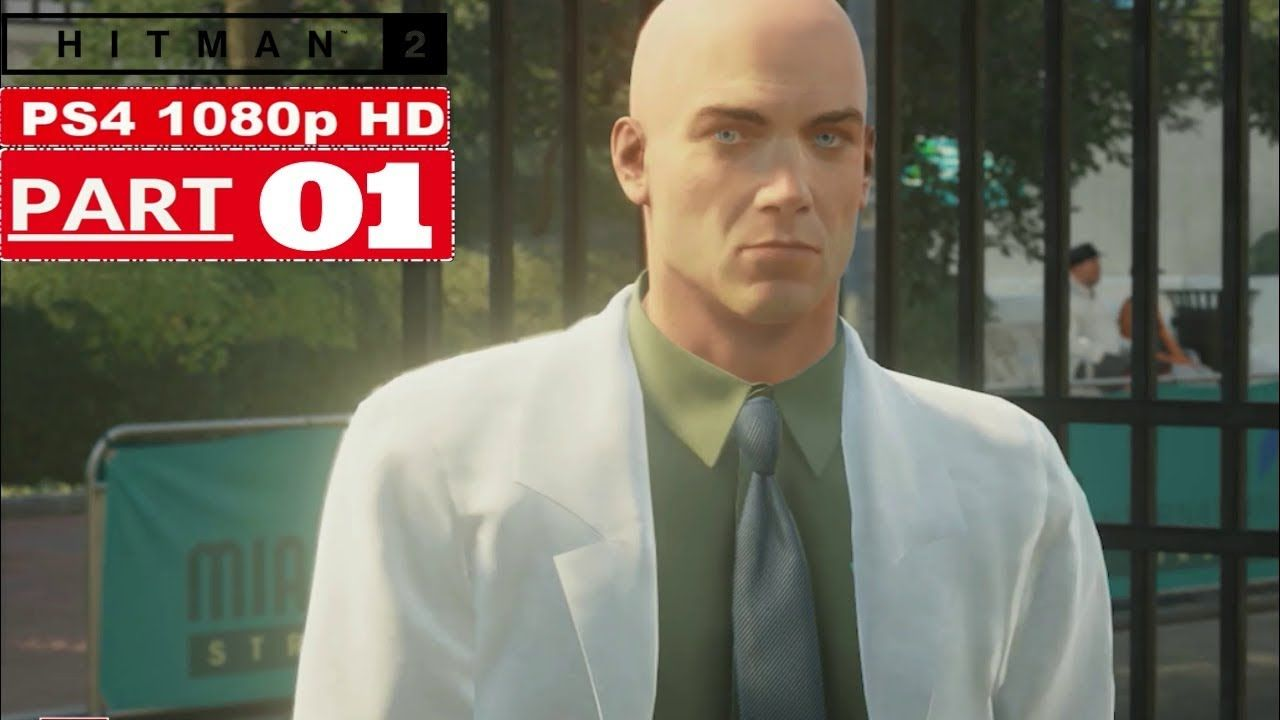 Hitman 2 Gameplay Walkthrough Part 1 Ps4 1080p Hd No Commentry