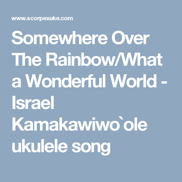 Somewhere Over The Rainbowwhat A Wonderful World Israel