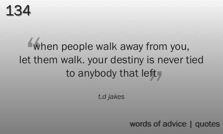 Td Jakes Quotes When People Walk Away From Your Let Them Walk Inspiration T D Jakes Quotes