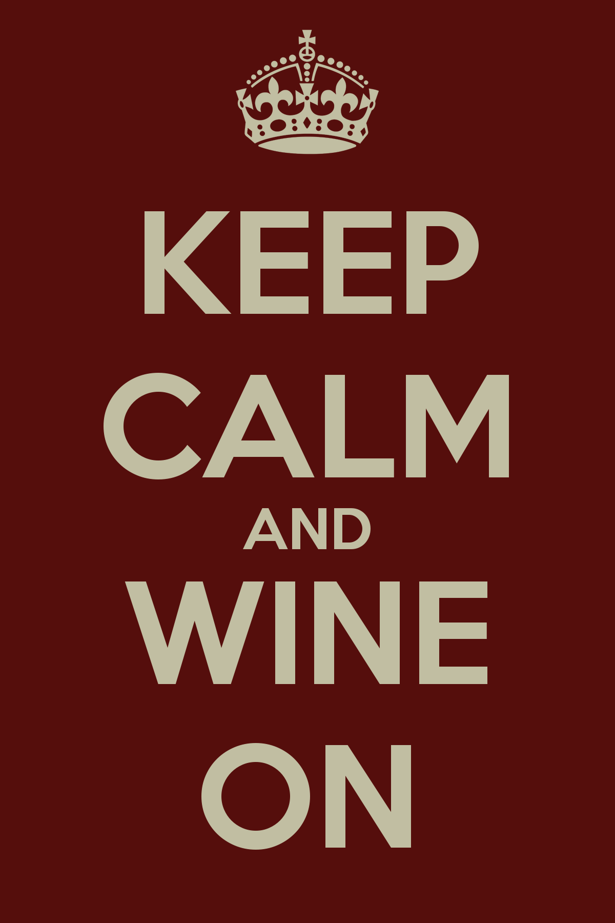 keep calm and wine on | drinking habits | pinterest | keep calm