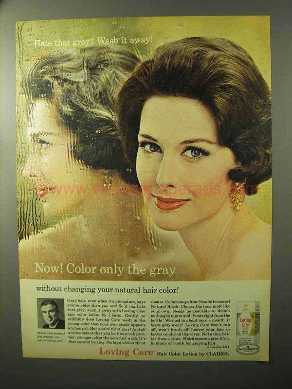 1964 Clairol Loving Care Hair Color Ad Only The Gray Pinterest