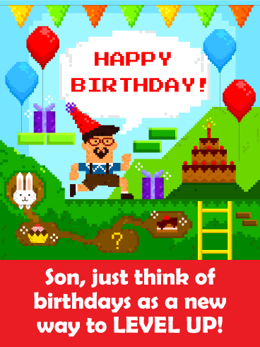 New Way To Level Up Funny Birthday Card For Son The World Looks Pretty Different Today Than It Used When Your Was A Kid Send This Pixelated Happy