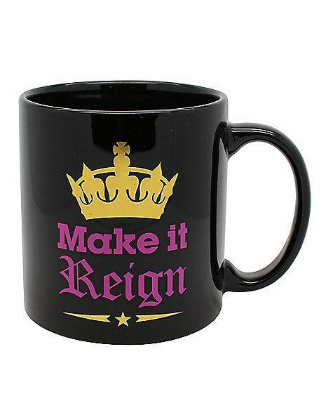 Make It Reign Coffee Mug 22 oz Spencer s