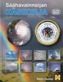 Säähavainnoijan käsikirja / Storm Dunlop. Kirja kertoo, miten energia siirtyy auringosta maapallolle, ja selittää tuulten ja merivirtojen liikkeitä. Siinä tarkastellaan myös kausittaisia tuuli- ja lämpötilamalleja ja kuvaillaan erilaisia sääilmiöitä, mukaan lukien pilvityyppejä ja pilvien syntyä sekä ääri-ilmiöitä kuten hurrikaaneja ja tornadoja.
