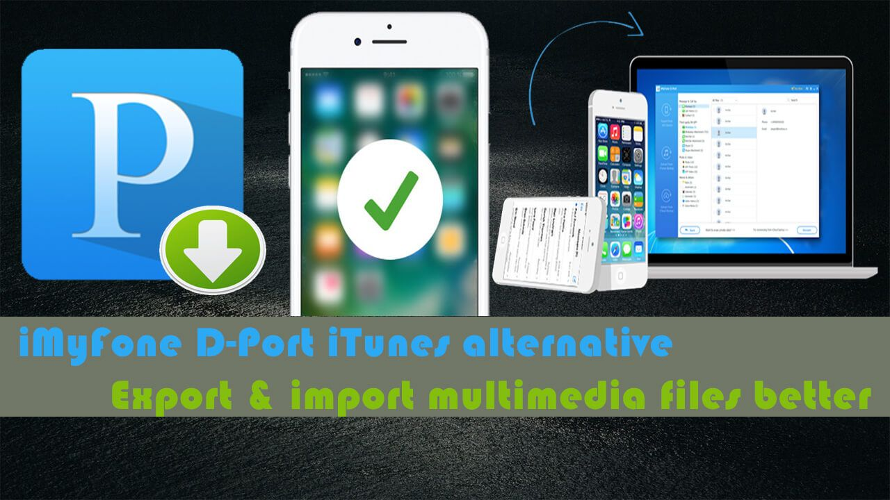 iMyFone D-Port, Excelente alternativa a iTunes para gestionar multimedia en tu iPhone