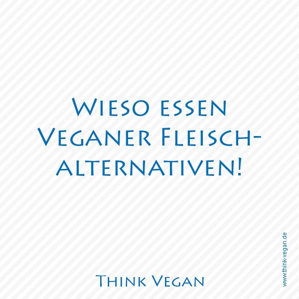 Think Vegan: Wieso essen Veganer Fleischalternativen?