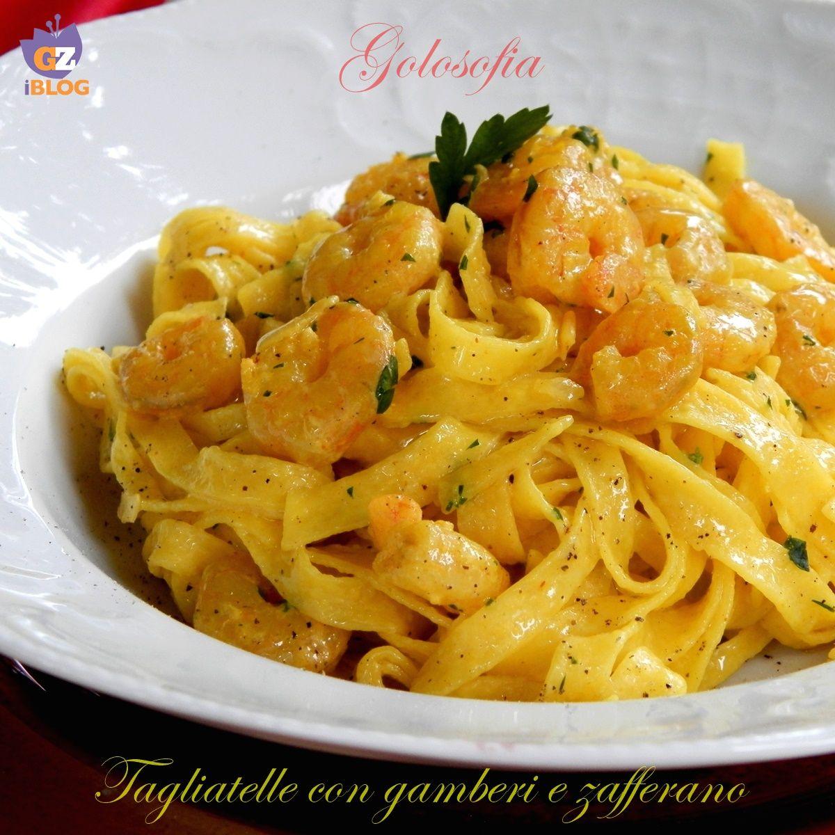 Tagliatelle con gamberi e zafferano ricetta buonissima for Primi piatti di pasta