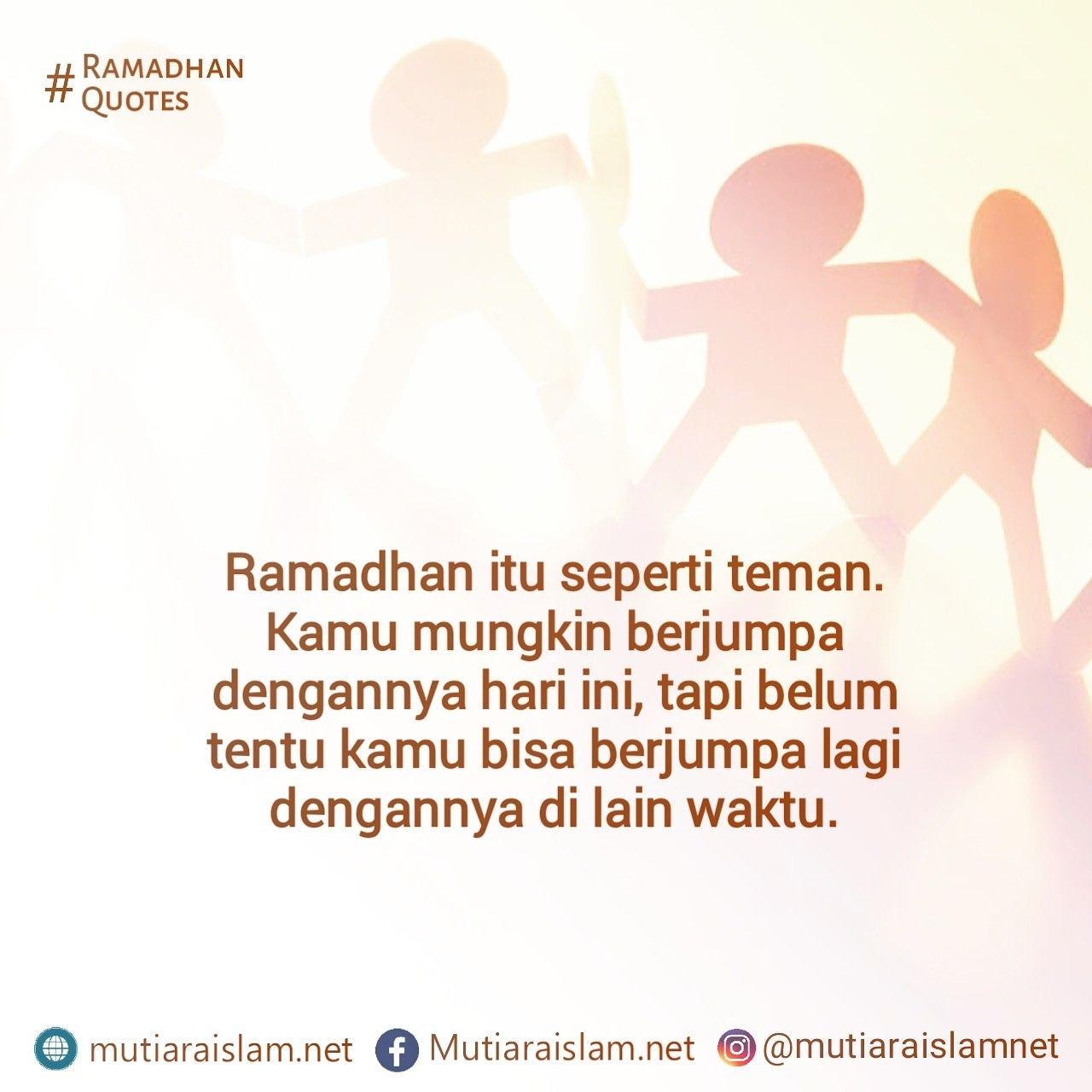 Ramadhan Itu Seperti Teman Di 2020 Kata Kata Motivasi Islam Kutipan Bijak