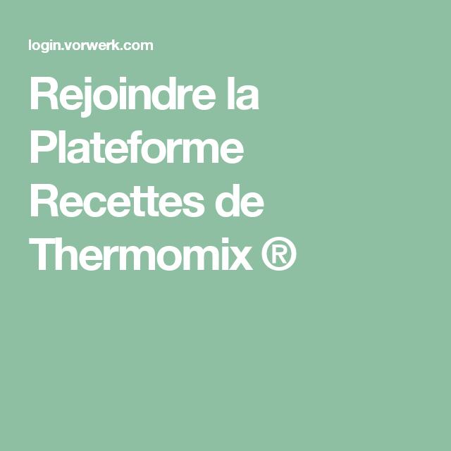 rejoindre la plateforme recettes de thermomix sante en. Black Bedroom Furniture Sets. Home Design Ideas