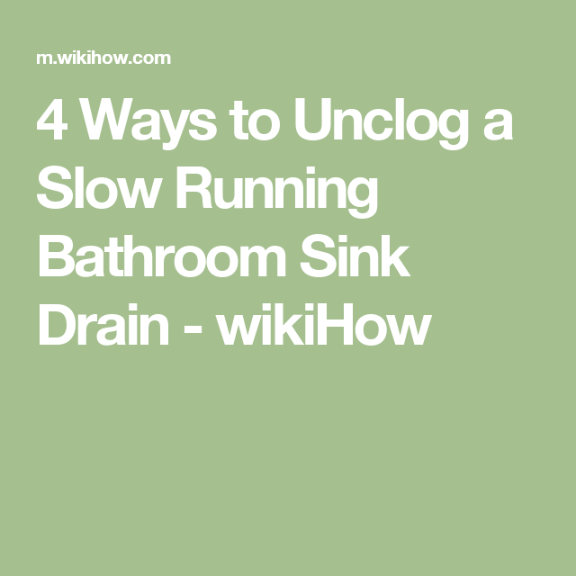 4 Ways To Unclog A Slow Running Bathroom Sink Drain   WikiHow