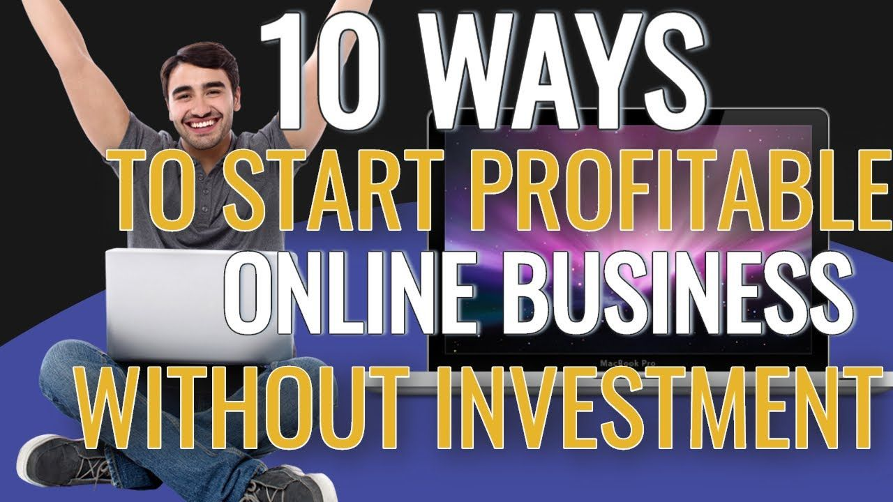 How To Start 10 Online Business At Home Without Investment