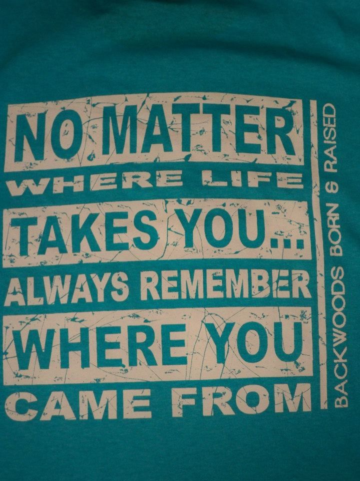 No Matter Where Life Takes Youalways Remember Where You Came From