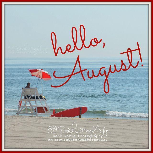 Nice Hello August Summer | René Marie Photography | Beach Cottage Life .