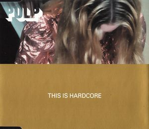 Pulp - This Is Hardcore at Discogs