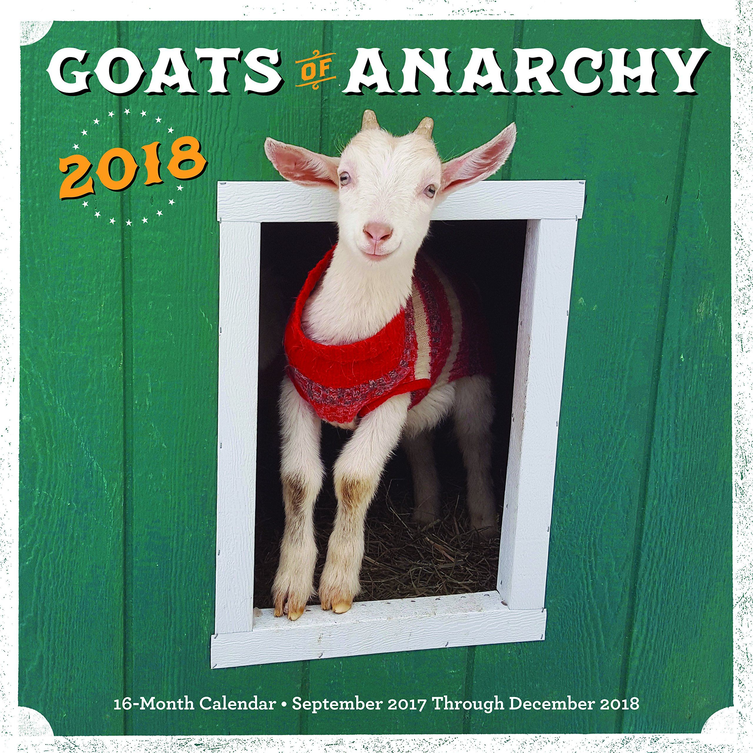 Goats of Anarchy Calendar The revolution started in the