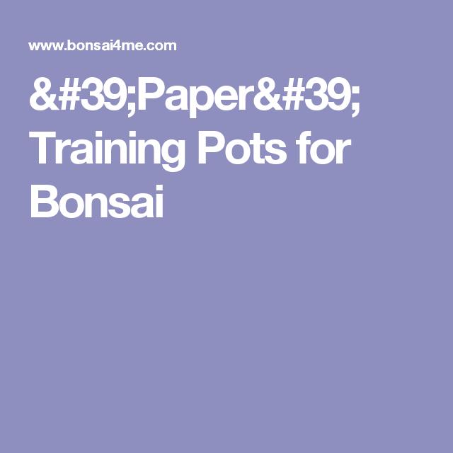 'Paper' Training Pots for Bonsai