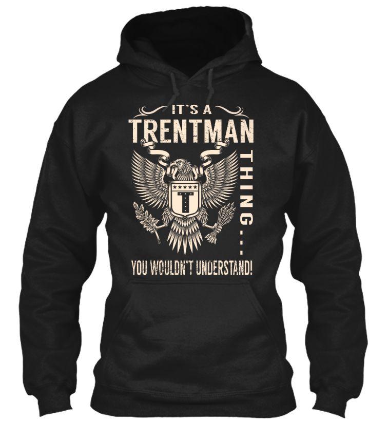 Its a TRENTMAN Thing #Trentman