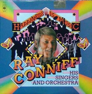 Ray Conniff His Singers And Orchestra Happiness Is Music CBS SPR78