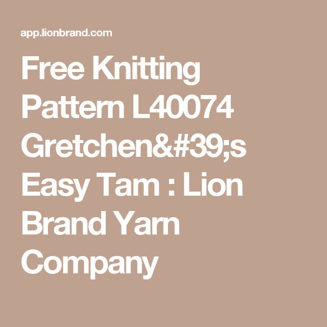 Free Knitting Pattern L40074 Gretchen\'s Easy Tam : Lion Brand Yarn ...
