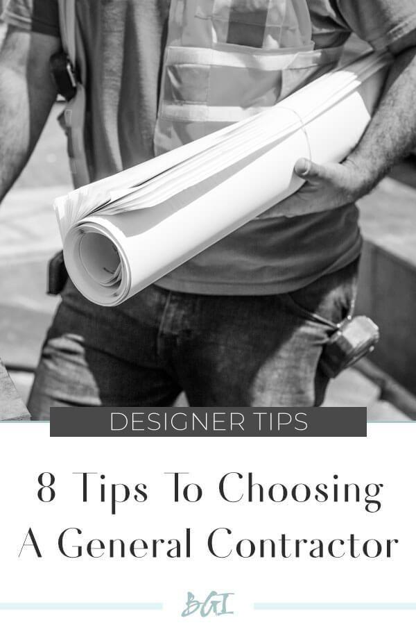 8 Tips to Choosing A General Contractor #designtips #interiordesigntips