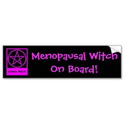Menopausal witch on board wiccan bumpersticker bumper sticker