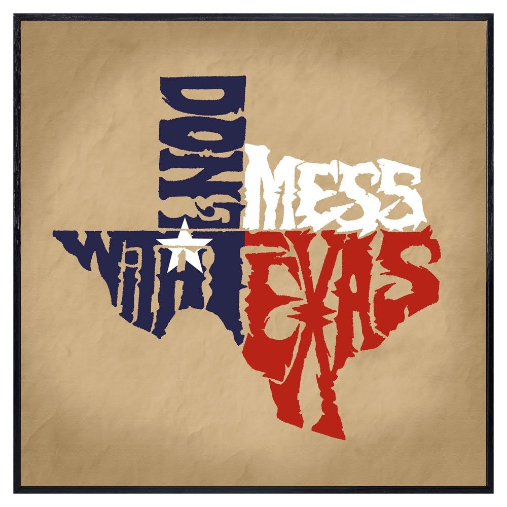 Don\'t Mess with Texas - awesome wall art for super-proud Texans ...