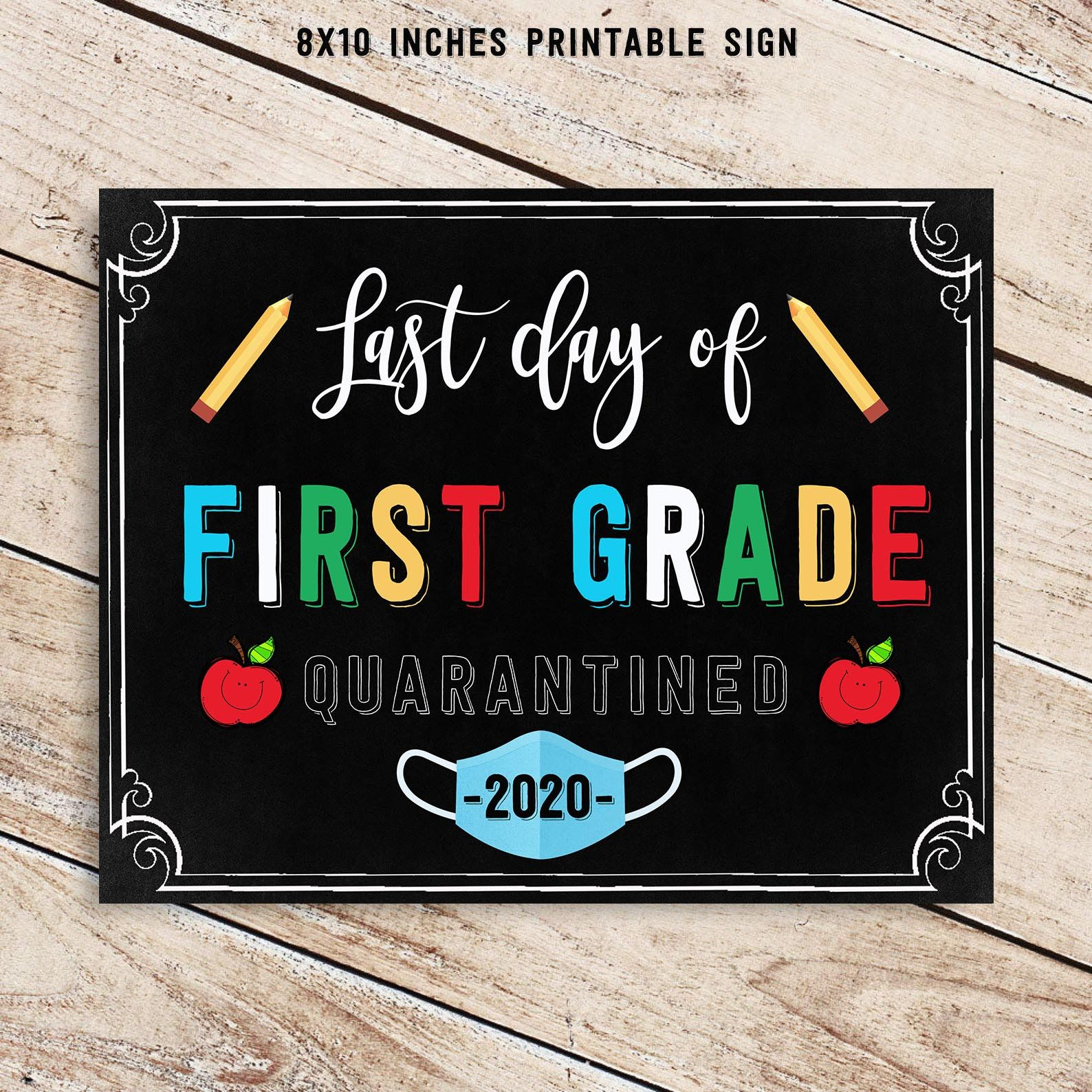 Last Day Of First Grade Quarantined Last Day Of 1st Grade 2020 Last Day Of School Sign Photo Props Kindergarten First Day Last Day Of School School Signs