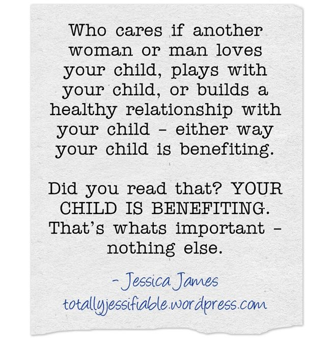 Who Cares If Another Woman Or Man Loves Your Child Plays With Step Mom Quotes Blended Family Quotes Quotes For Kids