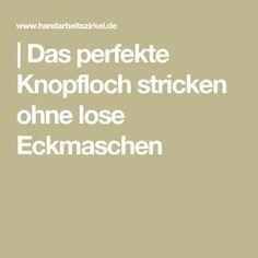 Photo of | Das perfekte Knopfloch stricken ohne lose Eckmaschen