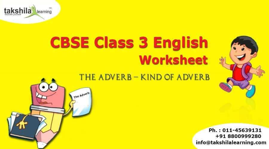 The Adverb Worksheet For Class 3 English Grammar Practice Adverb Worksheet Grammar Worksheets Class 3 English Worksheets Worksheet For Class 3 Cbse grade english grammar worksheets