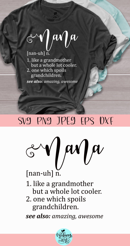 Download Nana Definition Svg Grandma Shirt Svg 571472 Svgs Design Bundles Grandma Shirts Mimi Shirt Nana Shirts