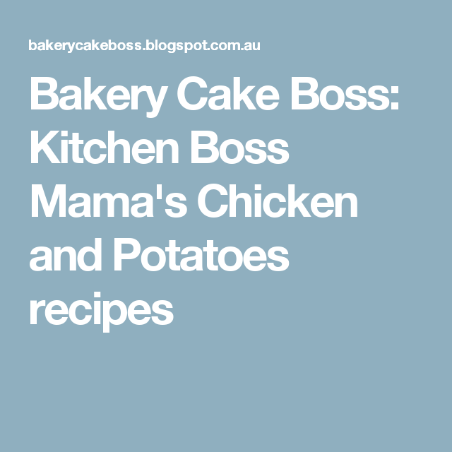 buy popular good service order online Bakery Cake Boss: Kitchen Boss Mama's Chicken and Potatoes ...